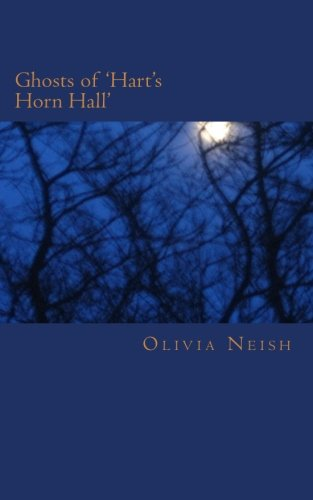 Ghosts of 'Hart's Horn Hall': A Snow: Neish, Olivia