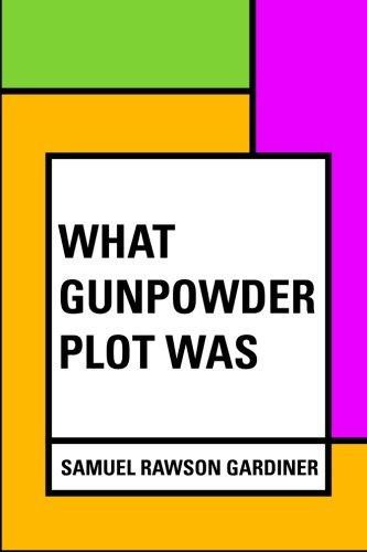 9781530230167: What Gunpowder Plot Was