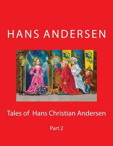 9781530230259: Tales of Hans Christian Andersen: Part 2: Volume 2