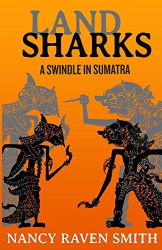 9781530232284: Land Sharks: A Swindle in Sumatra