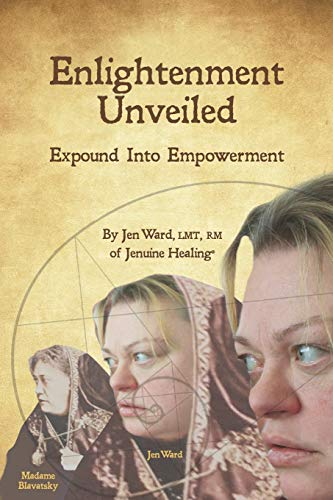Enlightenment Unveiled: Expound into Empowerment: Jen Ward
