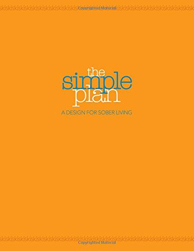 9781530233014: The Simple Plan: A Design for Sober Living