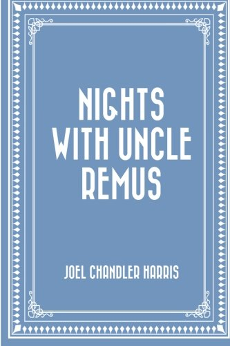 9781530236916: Nights With Uncle Remus