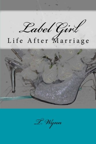9781530237883: Label Girl (Life After Marriage) (Volume 2)