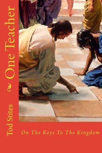 9781530238231: One Teacher: On The Keys To The Kingdom