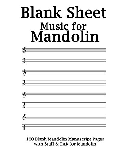9781530238576: Blank Sheet Music For Mandolin Notebook: White Cover, 100 Blank Manuscript Music Pages with Staff and TAB Lines