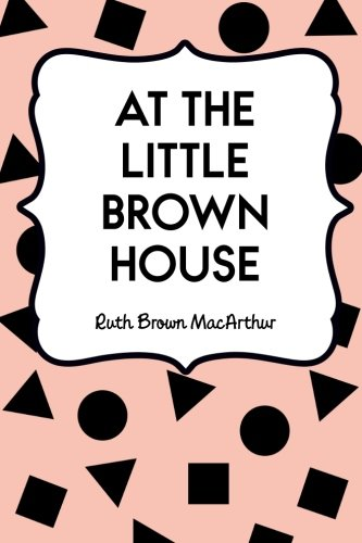9781530239047: At the Little Brown House