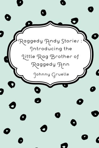 9781530239504 Raggedy Andy Stories Introducing The Little Rag