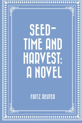 9781530241255: Seed-time and Harvest: A Novel