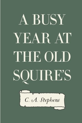 9781530241798: A Busy Year at the Old Squire's
