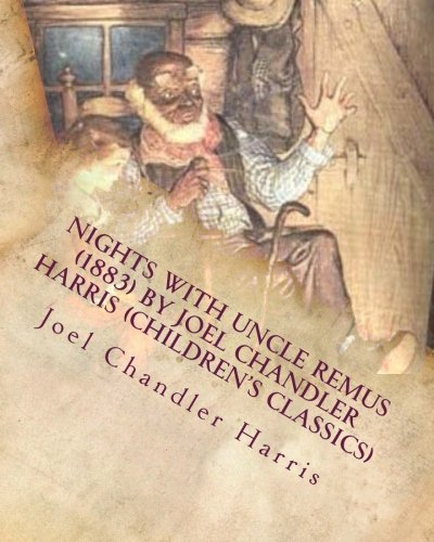 9781530242061: Nights with Uncle Remus (1883) by Joel Chandler Harris (Children's Classics)