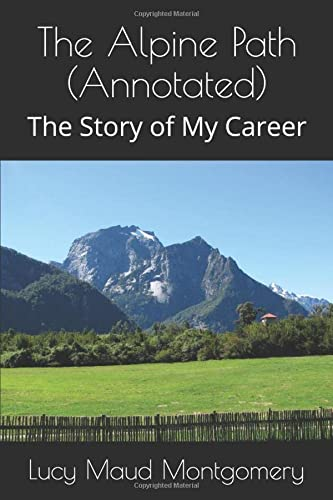 9781530242771: The Alpine Path (Annotated): The Story of My Career
