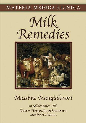 Milk Remedies (Materia Medica Clinica) (Volume 1): Mangialavori, Massimo