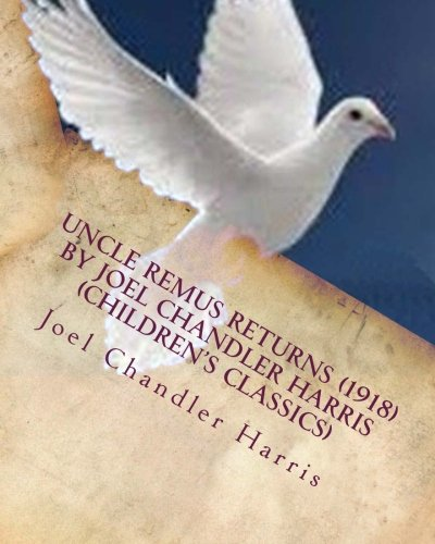 9781530247318: Uncle Remus Returns (1918) by Joel Chandler Harris (Children's Classics)