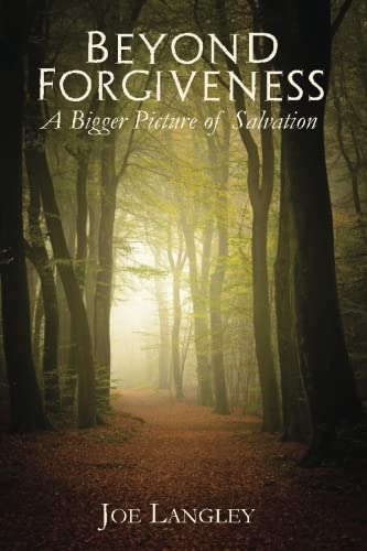 9781530248285: Beyond Forgiveness: A Bigger Picture of Salvation