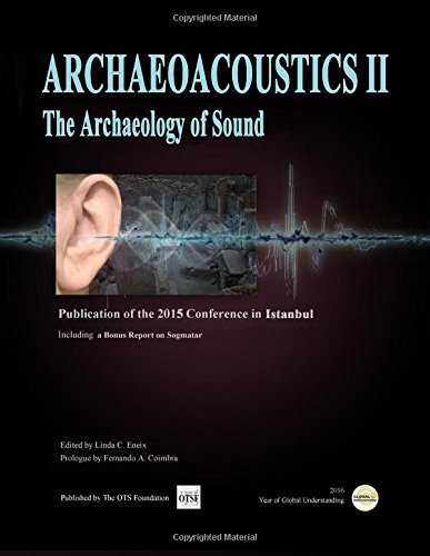 9781530248414: Archaeoacoustics II: Publication of proceedings from the second international conference on the Archaeology of Sound (Volume 2)