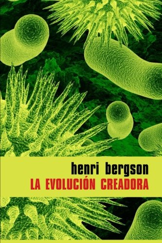 La evolución creadora (Spanish Edition): Bergson, Henri