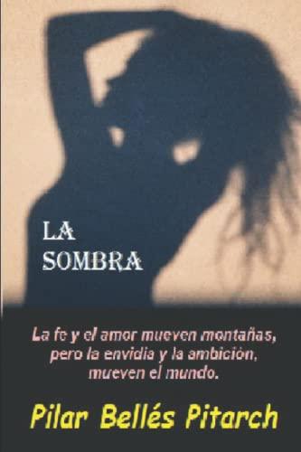9781530253623: La sombra: La fe y el amor mueven montañas pero la envidia y la ambición mueven el mundo