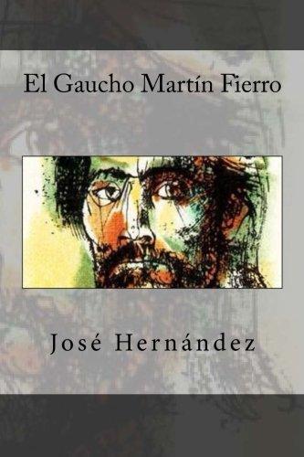 9781530254446: El Gaucho Martin Fierro