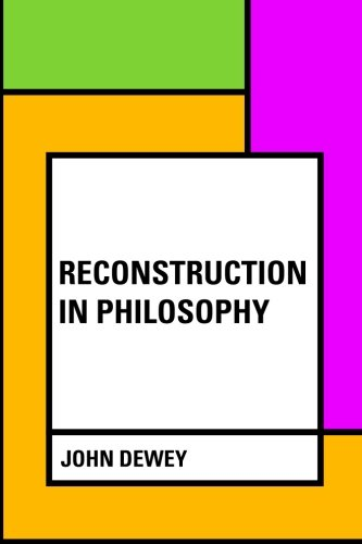 9781530255955: Reconstruction in Philosophy