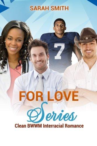 For Love Series: Clean BWWM Interracial Romance: Sarah Smith