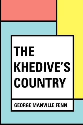 9781530260065: The Khedive's Country
