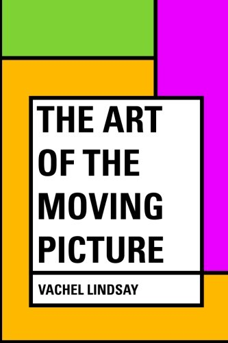 9781530262342: The Art of the Moving Picture