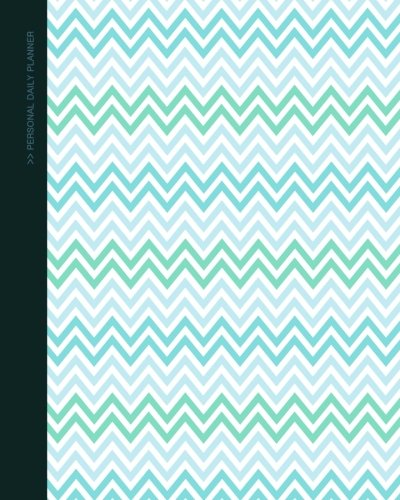 "9781530264247: Daily Planner - Personal: Day Planner ( Weekly at a glance layout with goals * Start any time of year * 52 spacious weeks * large softback 8"" x 10"" ... ) [ Chevrons] (Daily Planners & Organizers)"