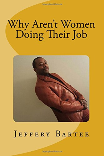 9781530265558: Why Aren't Women Doing Their Job: The Social Sickness In America