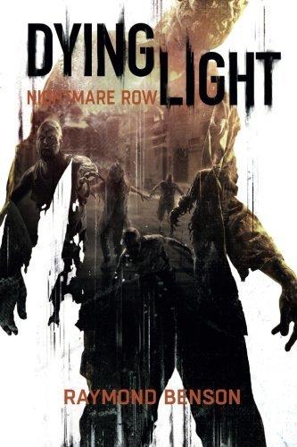 9781530266227: Dying Light - Nightmare Row
