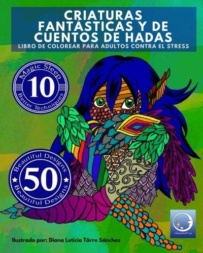 9781530267279: Libro de Colorear para Adultos Contra El Stress: Criaturas Fantásticas y de Cuentos de Hadas (Relajación y Meditación) (Volume 4) (Spanish Edition)