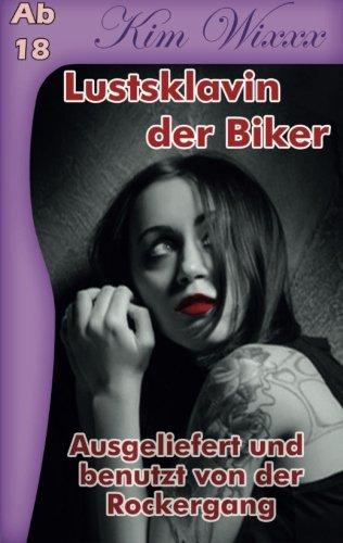 9781530269136: Lustsklavin der Biker: Ausgeliefert und benutzt von der Rockergang: Volume 3 (Kim Wixxx)