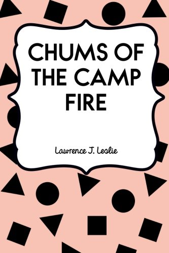9781530274543: Chums of the Camp Fire