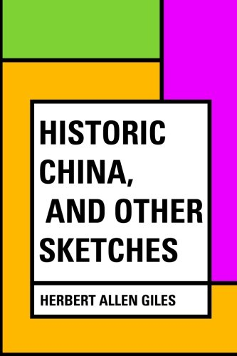 9781530275410: Historic China, and Other Sketches