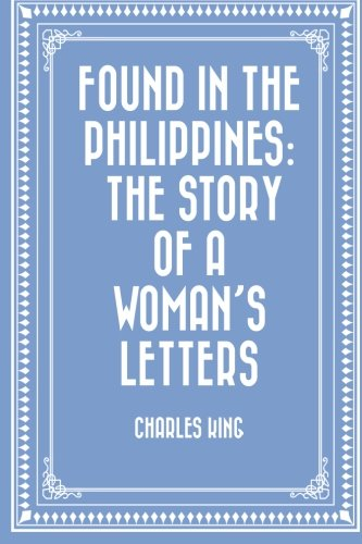 9781530276141: Found in the Philippines: The Story of a Woman's Letters