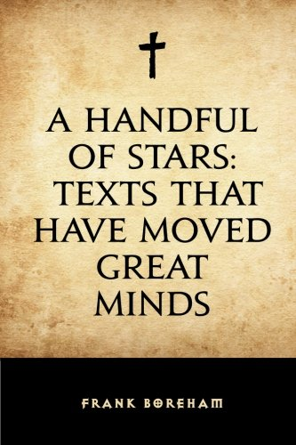 9781530276578: A Handful of Stars: Texts That Have Moved Great Minds