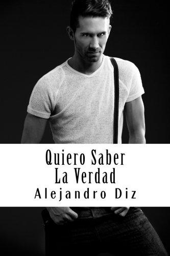 9781530279678: Quiero Saber La Verdad (Spanish Edition)