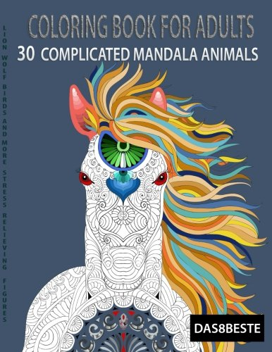 9781530283019: Coloring Book For Adults 30 Complicated Mandala Animals: Stress Relieving New Meditation With This Amazing Detailed Designs. Enjoy (Gratitude) (Volume 1)