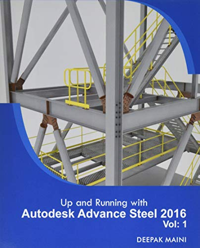 9781530286089: Up and Running with Autodesk Advance Steel 2016: Volume: 1