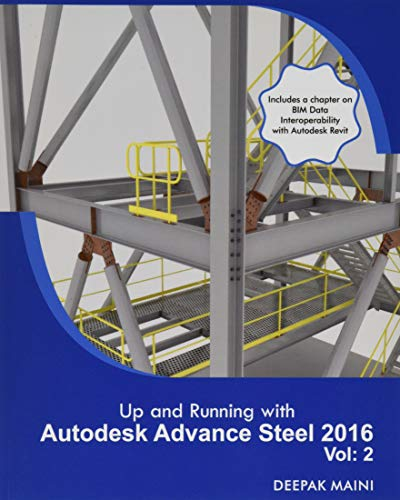 9781530286423: Up and Running with Autodesk Advance Steel 2016: Volume: 2