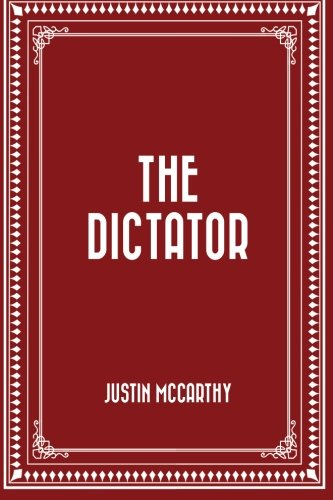 9781530287376: The Dictator