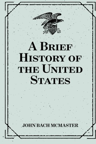 9781530292561: A Brief History of the United States