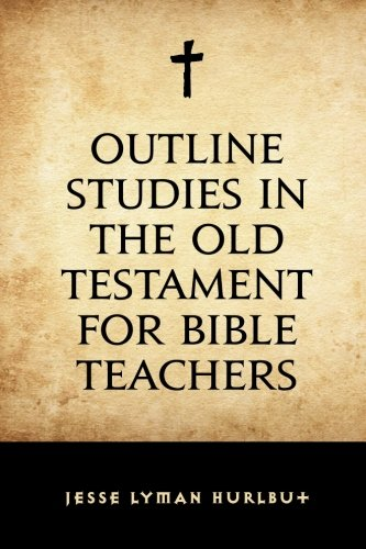 9781530293445: Outline Studies in the Old Testament for Bible Teachers