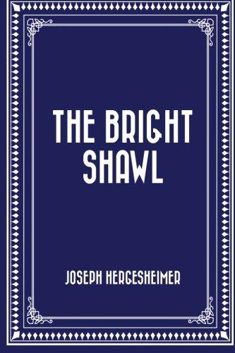 The Bright Shawl (Paperback): Joseph Hergesheimer