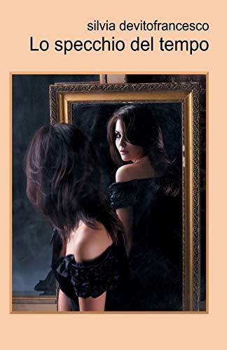 9781530297436: Lo specchio del tempo