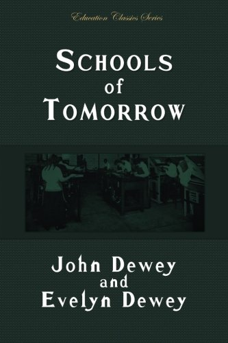 9781530298860: Schools of Tomorrow (Education Classics Series)