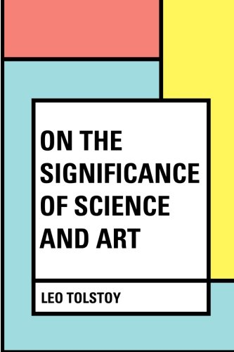 9781530301409: On the Significance of Science and Art