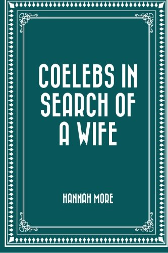 9781530301836: Coelebs In Search of a Wife