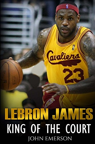 9781530302574: LeBron James: King of the Court