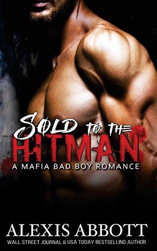 Sold to the Hitman: A Mafia Hitman Romance